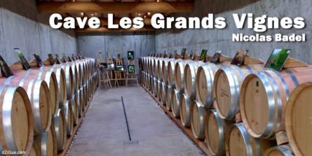 Cave Les Grands Vignes de Nicolas Badel