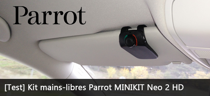 minikit neo 2 hd test du kit mains libres parrot. Black Bedroom Furniture Sets. Home Design Ideas
